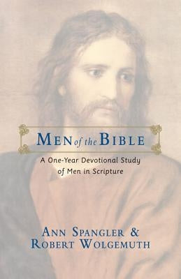 Men of the Bible: A One-Year Devotional Study of Men in Scripture by Spangler, Ann