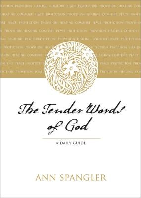 The Tender Words of God: A Daily Guide by Spangler, Ann