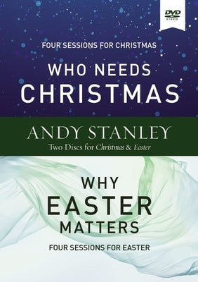 Who Needs Christmas/Why Easter Matters Video Study by Stanley, Andy