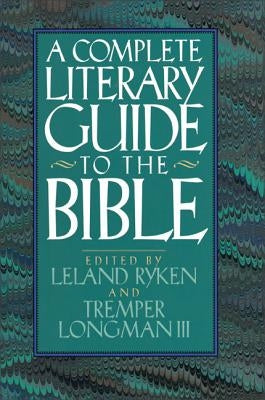 The Complete Literary Guide to the Bible by Ryken, Leland