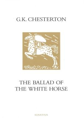 The Ballad of the White Horse by Chesterton, G. K.