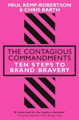 The Contagious Commandments: Ten Steps to Bravery by Kemp-Robertson, Paul