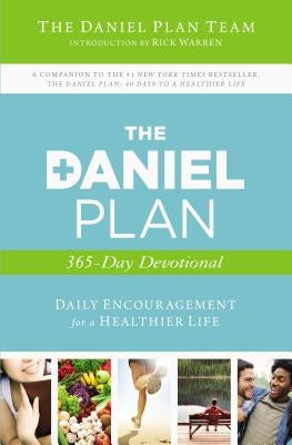 The Daniel Plan 365-Day Devotional: Daily Encouragement for a Healthier Life by Daniel Plan Team, The