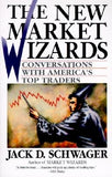 The New Market Wizards: Conversations with America's Top Traders by Schwager, Jack D.