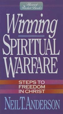 Winning Spiritual Warfare by Anderson, Neil T.