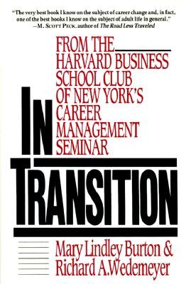 In Transition: From the Harvard Business School Club of New York's Career Management Seminar by Burton, Mary Lindley
