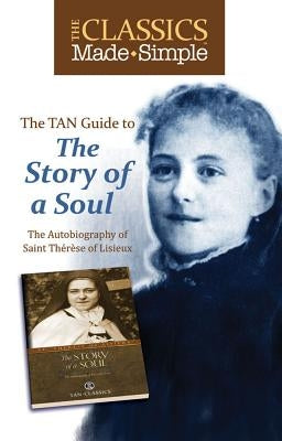 The TAN Guide to the Story of the Soul: The Autobiography of Saint Therese of Lisieux by Lisieux, Therese of