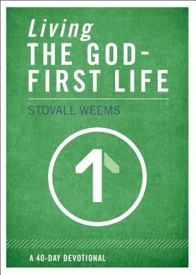 Living the God-First Life by Weems, Stovall