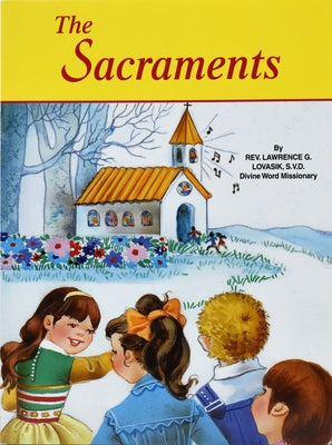The Sacraments by Lovasik, Lawrence G.