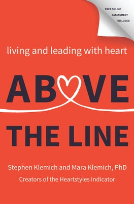 Above the Line: Living and Leading with Heart by Klemich, Stephen