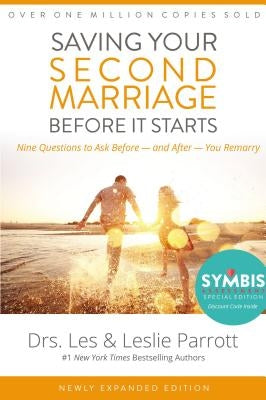 Saving Your Second Marriage Before It Starts: Nine Questions to Ask Before -- And After -- You Remarry by Parrott, Les And Leslie