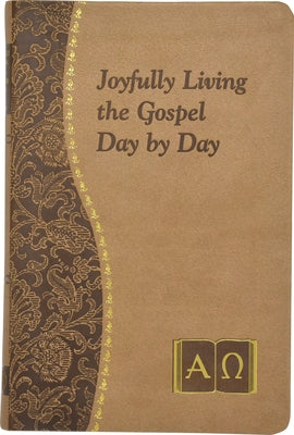 Joyfully Living the Gospel Day by Day by Catoir, John