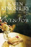Even Now by Kingsbury, Karen