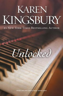 Unlocked: A Love Story by Kingsbury, Karen