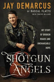 Shotgun Angels: My Story of Broken Roads and Unshakeable Hope by Demarcus, Jay