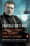 Shackleton's Way: Leadership Lessons from the Great Antarctic Explorer by Morrell, Margot