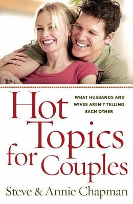 Hot Topics for Couples by Chapman, Steve