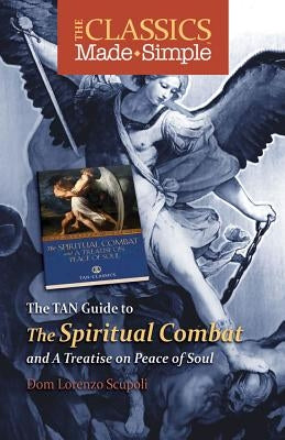 The TAN Guide to the Spiritual Combat and a Treatise on Peace of Soul by Scupoli, Lorenzo