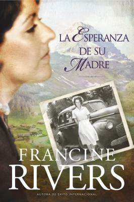 La Esperanza de Su Madre = Her Mother's Hope by Rivers, Francine