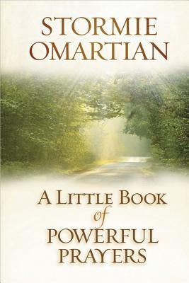A Little Book of Powerful Prayers by Omartian, Stormie