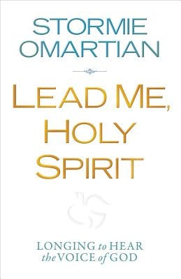 Lead Me, Holy Spirit by Omartian, Stormie