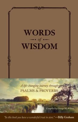 Words of Wisdom: A Life-Changing Journey Through Psalms and Proverbs by Tyndale