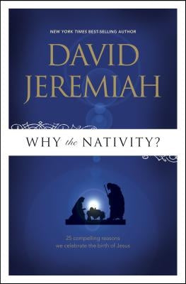 Why the Nativity? by Jeremiah, David
