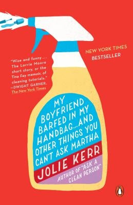 My Boyfriend Barfed in My Handbag... and Other Things You Can't Ask Martha by Kerr, Jolie
