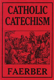 Catholic Catechism by Faerber, W.
