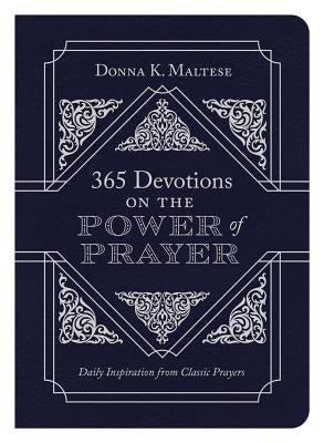 365 Devotions on the Power of Prayer by Maltese, Donna K.