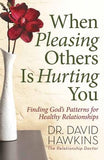 When Pleasing Others Is Hurting You by Hawkins, David