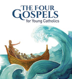 The Four Gospels for Young Catholics by Ciucci