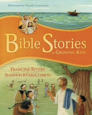Bible Stories for Growing Kids by Rivers, Francine