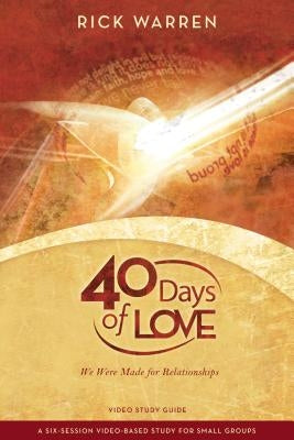 40 Days of Love Study Guide: We Were Made for Relationships by Warren, Rick