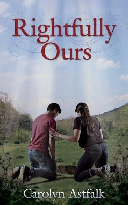 Rightfully Ours by Astfalk, Carolyn
