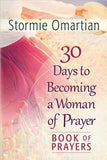 30 Days to Becoming a Woman of Prayer Book of Prayers by Omartian, Stormie