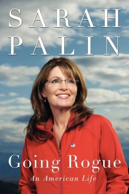 Going Rogue: An American Life by Palin, Sarah