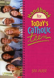 Handbook for Today's Catholic Teen by Auer, Jim