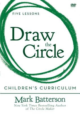 Draw the Circle Children's Curriculum: Taking the 40 Day Prayer Challenge by Batterson, Mark