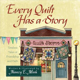 Every Quilt Has a Story by Mink, Nancy E.