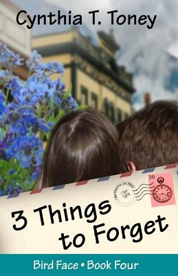 3 Things to Forget by Toney, Cynthia T.