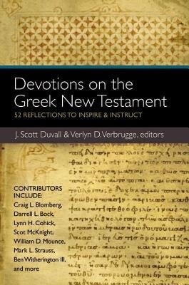 Devotions on the Greek New Testament: 52 Reflections to Inspire & Instruct by Duvall, J. Scott