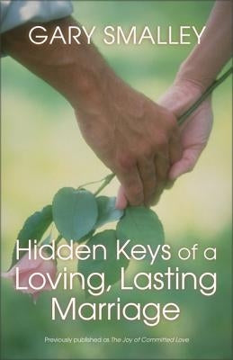 Hidden Keys of a Loving, Lasting Marriage by Smalley, Gary