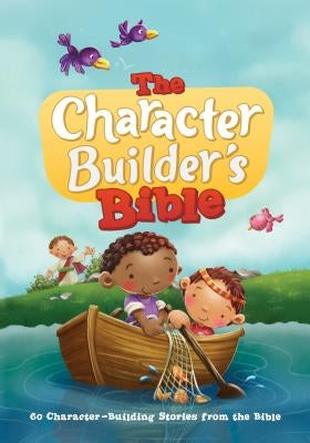 The Character Builder's Bible: 60 Character-Building Stories from the Bible by Icharacter Limited