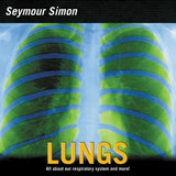 Lungs: All about Our Respiratory System and More! by Simon, Seymour