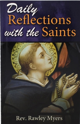 Daily Reflections with the Saints: Thirty Inspiring Reflections and Concluding Prayers by Meyers, Rawley