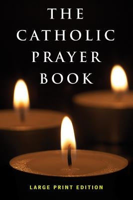 The Catholic Prayer Book by Buckley, Michael