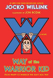 Way of the Warrior Kid: From Wimpy to Warrior the Navy Seal Way: A Novel by Willink, Jocko