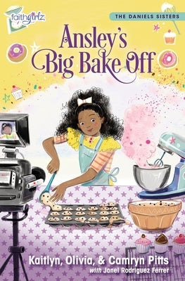 Ansley's Big Bake Off by Pitts, Kaitlyn
