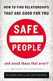 Safe People: How to Find Relationships That Are Good for You and Avoid Those That Aren't by Cloud, Henry